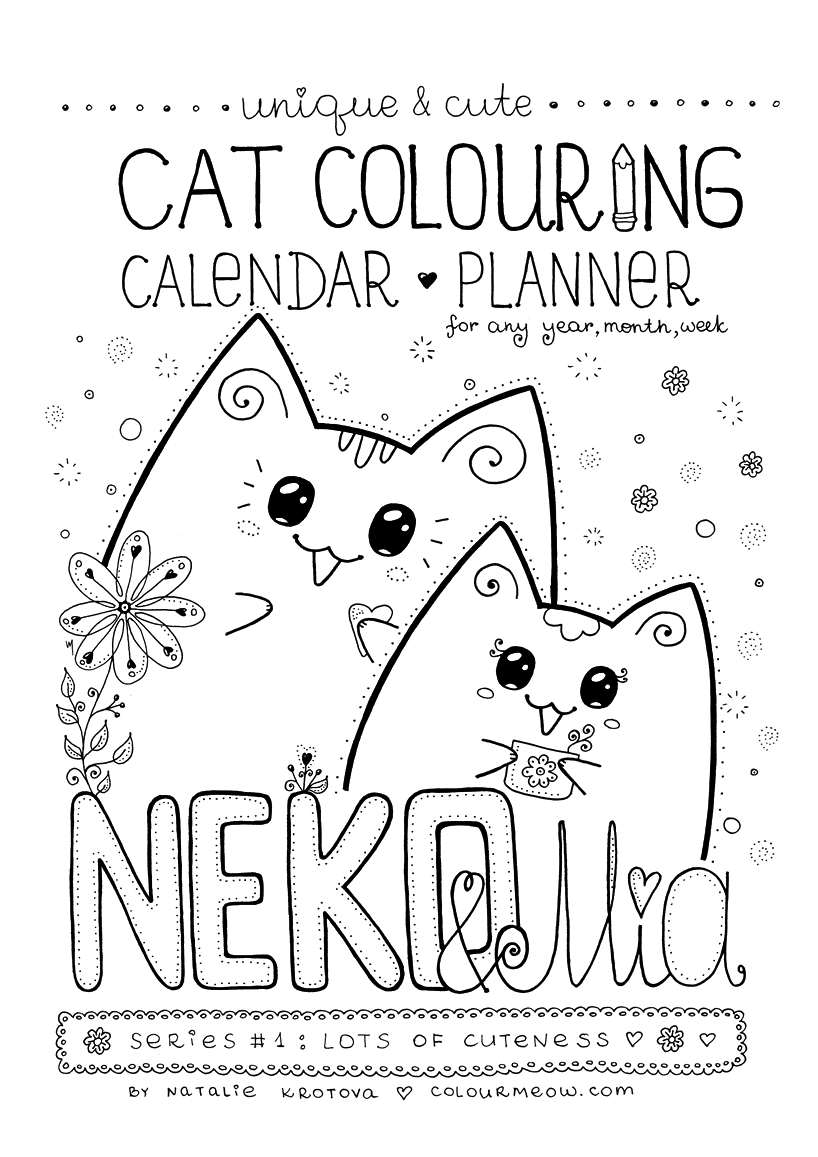 Cute Printable Cat Colouring Calendar-Planner - Neko Yoko & Mia - Series 1 - Lots Of Cuteness